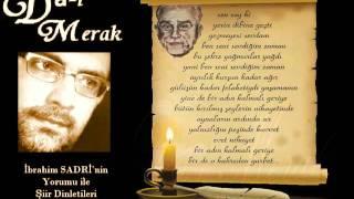 İbrahim Sadri - Bir Adın Kalmalı -- Ahmet Hamdi TANPINAR Şiiri