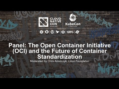 Panel: The Open Container Initiative (OCI) and the Future of Container Standardization [I]