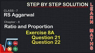 Ratio and Proportion | Class 7 Exercise 8A Question 21 question 22| RS Aggarwal | Learn Maths