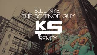 Bill Nye The Science Guy (K.Solis Trap Remix)