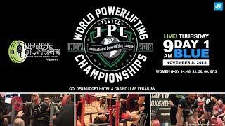 Day 1 - Blue Platform | IPL Drug Tested World Powerlifting Championships
