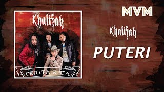 Khalifah - Puteri (Official Lyrics Video)