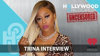 """Trina on """"Stripper Rappers"""", Career Longevity & Dating on Hollywood Unlocked [UNCENSORED"""