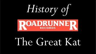 History of Roadrunner Records - The Great Kat