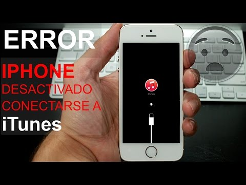 ERROR IPHONE DESACTIVADO CONECTAR A ITUNES