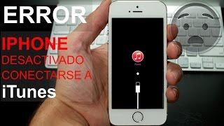 ERROR IPHONE DESACTIVADO CONECTAR A ITUNES thumbnail