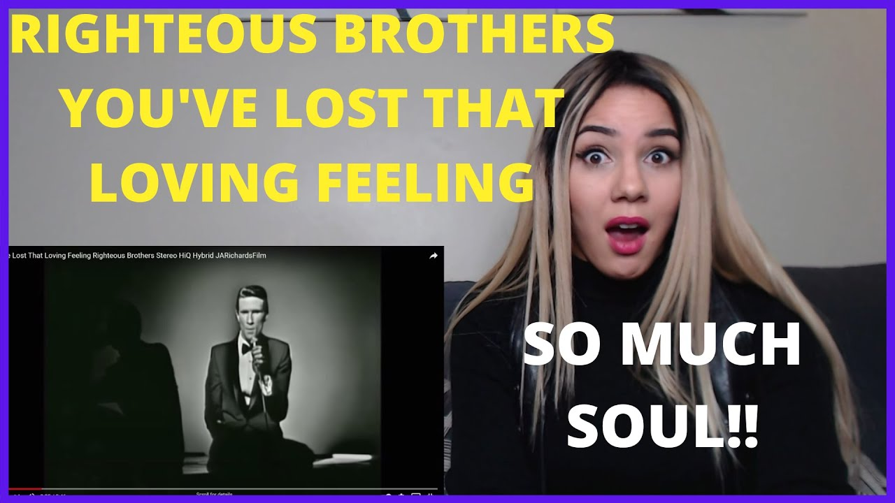 RIGHTEOUS BROTHERS YOU'VE LOST THAT LOVING FEELING   REACTION