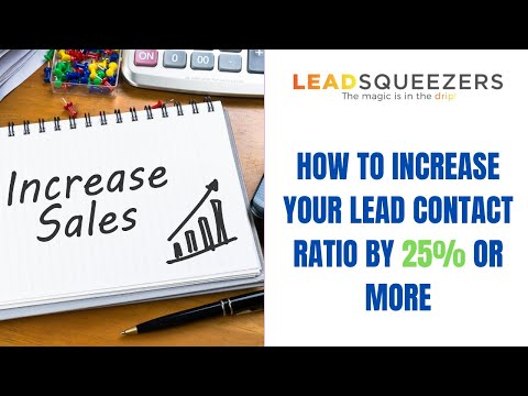 How to Increase your lead contact ratio by 25% and increase your sales.