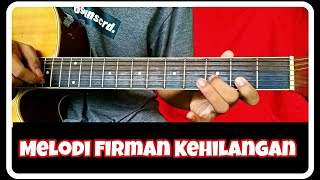 Download lagu FIRMAN KEHILANGAN (tutorial melodi gitar)