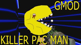 Gmod - RUN FROM KILLER PAC MAN