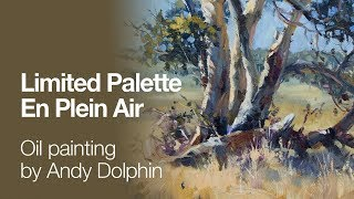 Limited palette plein air landscape by Andy Dolphin