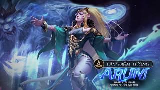 [Tâm điểm tướng] Arum: Nữ vương linh thú - Garena Liên Quân Mobile