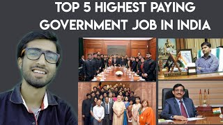 5 Highest Paying Government Job In India