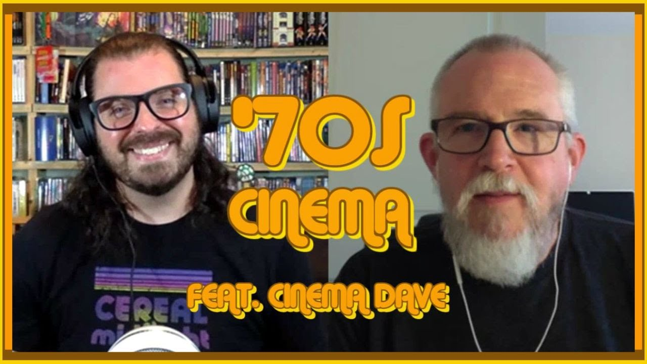 '70s Cinema -  An In-Depth Discussion with Cinema Dave!