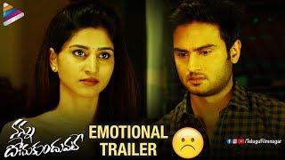 Nannu Dochukunduvate EMOTIONAL Trailer   Sudheer Babu   Nabha Natesh   2018 Latest Telugu Movies