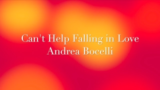 Can't Help Falling in Love Lyric Video - Andrea Bocelli