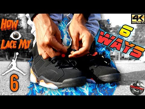 How I Lace My 2019 Black Infrared Air Jordan 6s 6 DIFFERENT WAYS