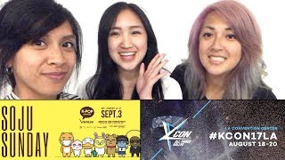 SOJU SUNDAY Sept 3, 2017 with YOURS TRULY! 소주 일요일 + Say hi to us at #KCON17LA Aug 18-20!