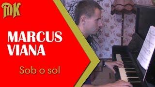 Marcus Viana–Sob o sol заставка к сериалу Клон