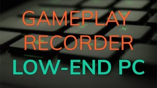 BEST FREE GAME RECORDING SOFTWARE FOR LOW-END PC 2018