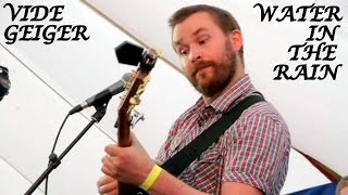 Vide Geiger - Water In The Rain - Live at Backafestivalen 2015