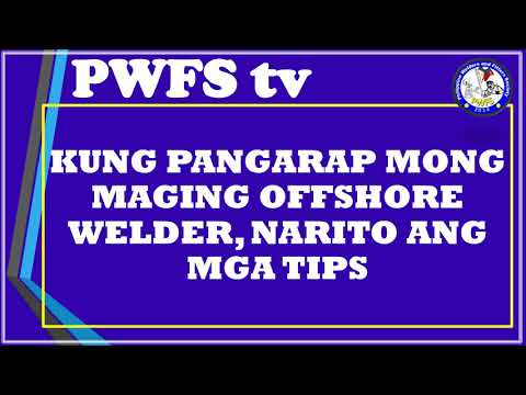 PAANO MAKAPAG OFFSHORE ANG WELDER? #pwfsTV