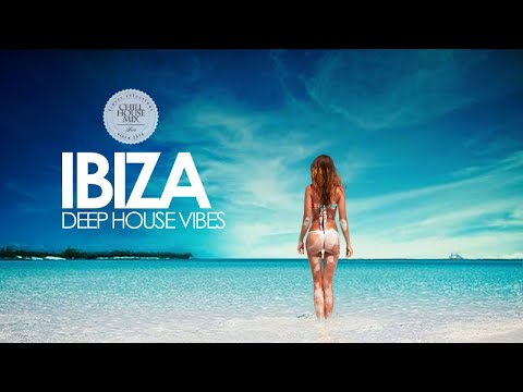 IBIZA Deep House Vibes Chill Out Mix