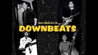 The DOWNBEATS - I've Been Around