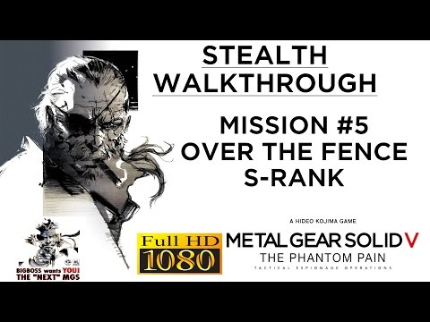 Metal Gear Solid V: The Phantom Pain Stealth Walkthrough - Mission #5 S-RANK(PC-1080p/60fps)