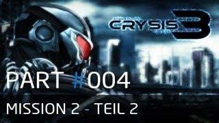 "Lets Play Crysis 3 [DE 1080p] Part 004 - ""Mission 2 - Veteran ist schon nicht ohne"""