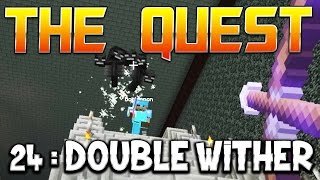 THE QUEST - Ep. 24 : DOUBLE WITHER ! - Fanta et Bob Minecraft Adventure
