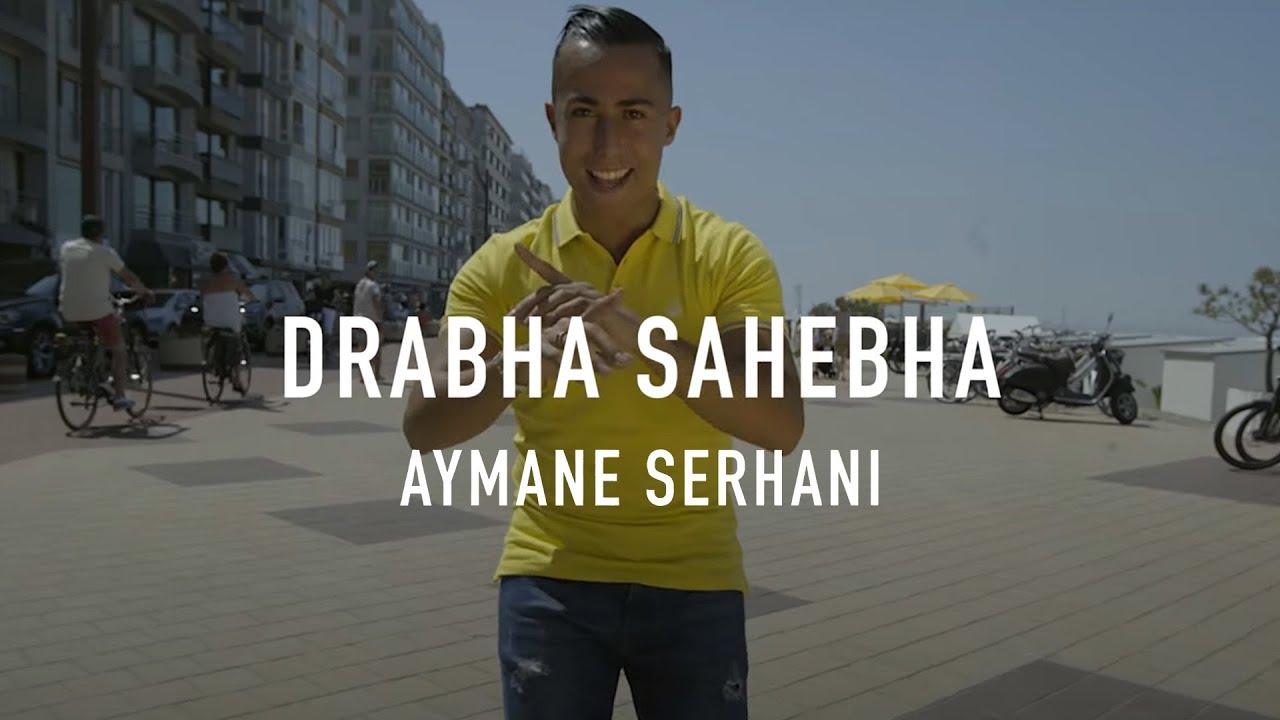 aymane serhani drabha sahebha