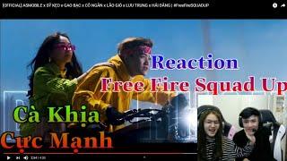 [Reaction Free Fire] Rủ Cô Ngân Bóc Phốt Hậu Trường và Các Youtuber trong MV Free Fire Squad Up