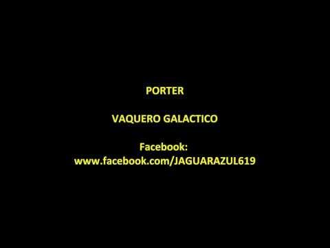 """Porter """"Vaquero Galactico"""" Karaoke"""