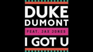 Duke Dumont feat. Jax Jones - I Got You (Original Mix) [LYRICS] thumbnail