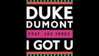 Download Duke Dumont feat. Jax Jones - I Got You (Original Mix) [LYRICS] MP3 song and Music Video