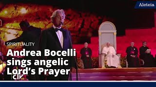Andrea Bocelli sings angelic Lord's Prayer for Pope Francis