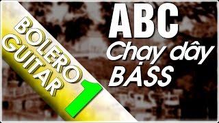 Điệu bolero guitar P1-Chạy bass Nhạc vàng - Học đàn Guitar ABC