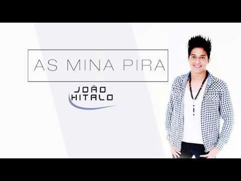 João Hitalo - As Mina Pira