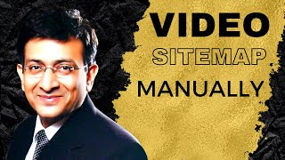 VIDEO Sitemap - Create Manually In 10 Minutes  Without Plugin