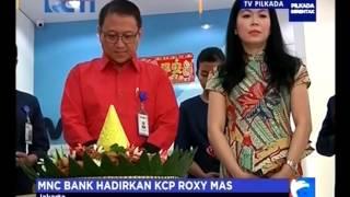 MNC Bank Relokasi KCP Ke Roxy Mas