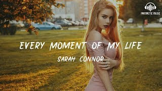Watch Sarah Connor Every Moment Of My Life video