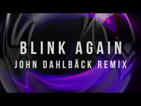 John Dahlback & Benny Benassi - Blink Again (John Dahlback Remix Teaser) [Cover Art]
