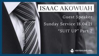 Sunday Service 18 April 2021 | Guest Speaker - Isaac Akowuah | Knysna Vineyard