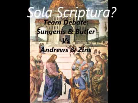 Sola Scriptura? Team Debate: Sungenis & Butler vs Zins & Andrews