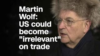 Martin Wolf on trade: