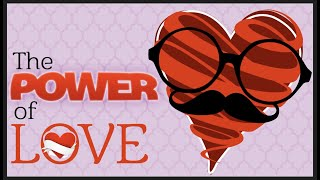 The Power of Love - Faith Kids Feb 14, 2021
