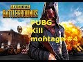 PUBG Kill montage #4