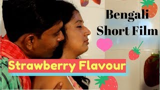 Bengali Short Film Strawberry Flavour