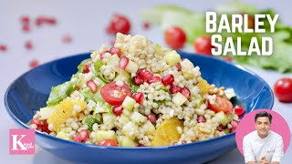 Quick Barley Salad | Kunal Kapur Salad Recipes